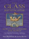 The Glass Bathyscaphe (eBook): How Glass Changed the World